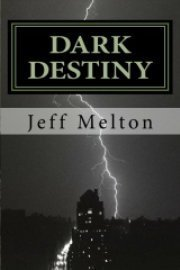 Dark Destiny  by  Jeffrey Melton