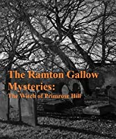 The Witch of Primrose Hill (Ramton Gallow Mysteries - Book 1)
