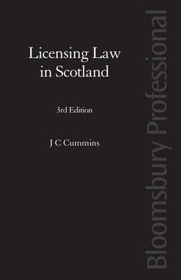 Licensing Law in Scotland: Third Edition  by  J. C. Cummins