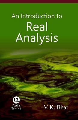Introduction to Real Analysis an  by  V. K. Bhat