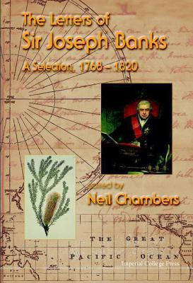 The Indian and Pacific Correspondence of Sir Joseph Banks, 1768-1820 Volume 7 Neil Chambers