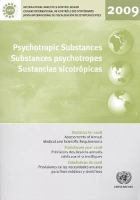 Psychotropic Substances: Statistics for 2008: Assessments of Annual Medical and Scientific Requirements for Substances of the Convention on Psychotropic Substances in Schedules II, III and IV of the Convention on Psychotropic Substances of 1971  by  United Nations Office at Vienna