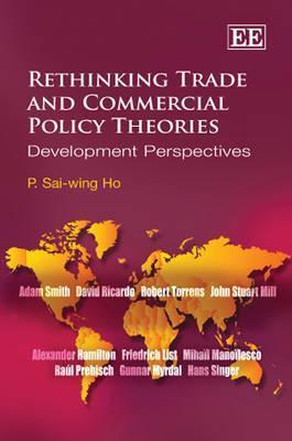 Rethinking Trade and Commercial Policy Theories: Development Perspectives P. Sai-wing Ho