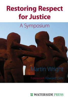 Restoring Respect for Justice: A Symposium  by  Martin Wright