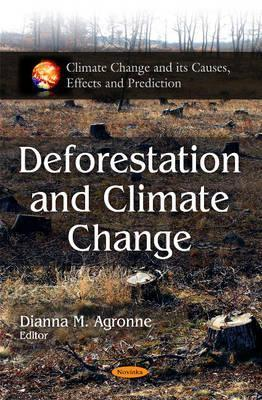 Deforestation and Climate Change  by  Dianna M. Agronne
