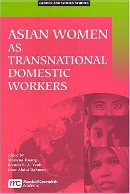 Asian Women As Transnational Domestic Workers  by  International Workshop on Contemporary P
