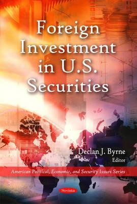 Who Is Funding America?: Foreign Investment in U.S. Securities Declan J. Byrne