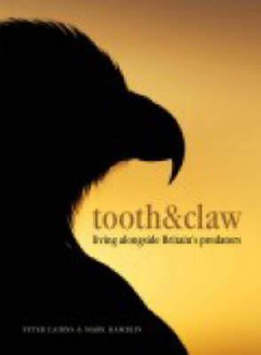 Tooth & Claw: Living Alongside Britains Predators Peter Cairns