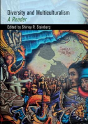Diversity and Multiculturalism: A Reader Shirley R. Steinberg