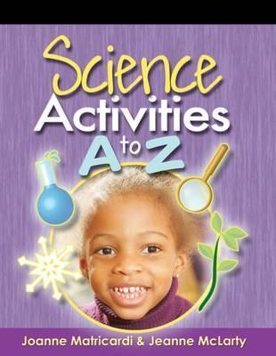 Science Activities A to Z  by  Joanne Matricardi