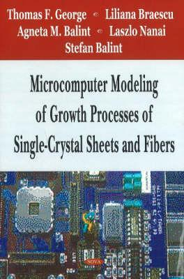 Microcomputer Modeling of Growth Processes of Single-Crystal Sheets and Fibers Thomas F. George