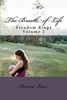 The Breath of Life: Freedom Rings