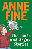 The Jamie and Angus Stories. Anne Fine