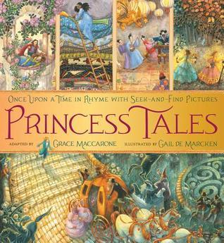 Princess Tales: Once Upon a Time in Rhyme with Seek-and-Find Pictures  by  Grace Maccarone