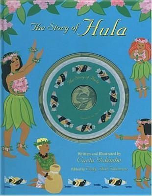 The Story of Hula [With CD]  by  Carla Golembe