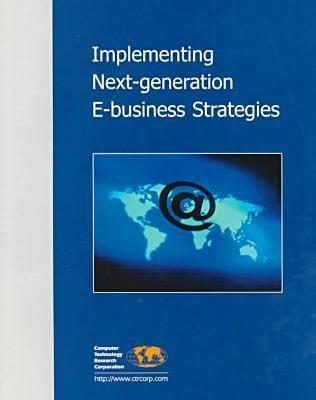 Implementing Next-Generation E-Business Strategies Debra Cameron