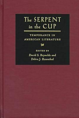 The Serpent in the Cup: Temperance in American Literature David S. Reynolds