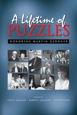 A Lifetime of Puzzles: A Collection of Puzzles in Honor of Martin Gardners 90th Birthday  by  Erik D. Demaine