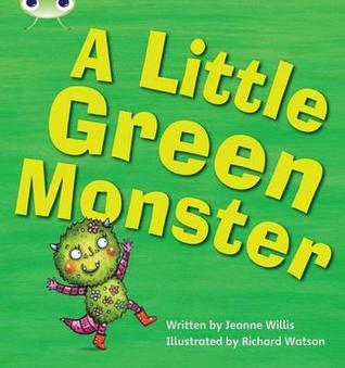 Phonics Bug a Little Green Monster Phase  by  Jeanne Willis
