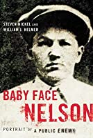 Baby Face Nelson: Portrait of a Public Enemy