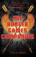 The Unofficial Hunger Games Companion. by Lois H. Gresh