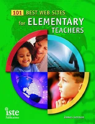 101 Best Websites for Elementary Teachers James Lerman