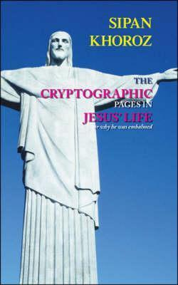 The Cryptographic Pages in Jesus Life, Or, Why He Was Embalmed Sipan Khoroz