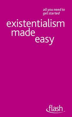 Existentialism Made Easy. Mel Thompson, Nigel Rodgers  by  Mel Thompson