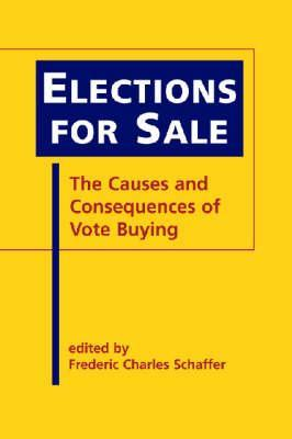 Elections for Sale: The Causes and Consequences of Vote Buying Frederic C. Schaffer