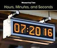 Hours, Minutes, and Seconds. Tracey Steffora
