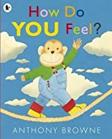 How Do You Feel?. Anthony Browne