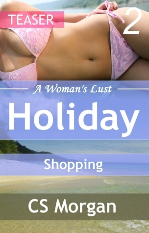 Shopping (A Teaser for A Womans Lust 2: Holiday)  by  C.S. Morgan