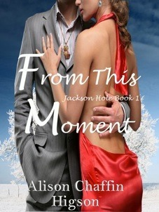 From This Moment (Jackson Hole, #1)  by  Lexi Buchanan