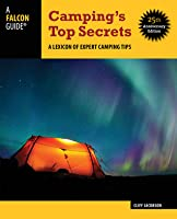 Camping's Top Secrets - 25th Anniversary Edition: A Lexicon of Expert Camping Tips