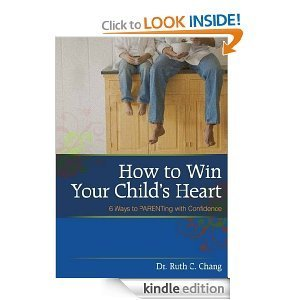 How to Win Your Childs Heart  by  Ruth Chang