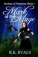 Mark of the Mage (Scribes of Medeisia, #1)