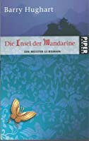 Die Insel der Mandarine (The Chronicles of Master Li and Number Ten Ox, #3)