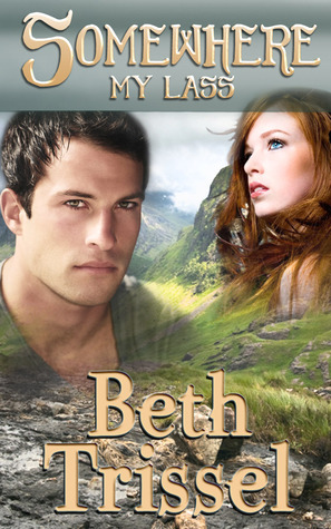Somewhere My Lass (Somewhere in Time, #2)  by  Beth Trissel