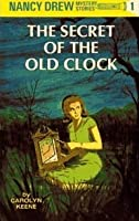 The Secret of the Old Clock (Nancy Drew, #1)