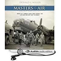 Masters of the Air: America's Bomber Boys Who Fought the Air War Against Nazi Germany