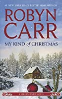 My Kind of Christmas (Virgin River Novels)
