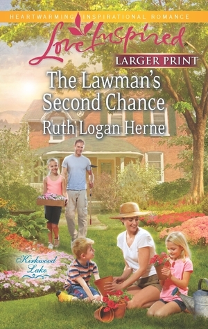 The Lawmans Second Chance (Kirkwood Lake, #1) Ruth Logan Herne