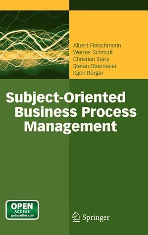 S-Bpm Illustrated: A Storybook about Business Process Modeling and Execution  by  Albert Fleischmann