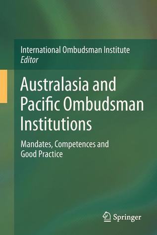 Australasia and Pacific Ombudsman Institutions: Mandates, Competences and Good Practice International Ombudsman Institute