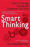 Smart Thinking: Three Essential Keys to Solve Problems, Innovate and Get Things Done