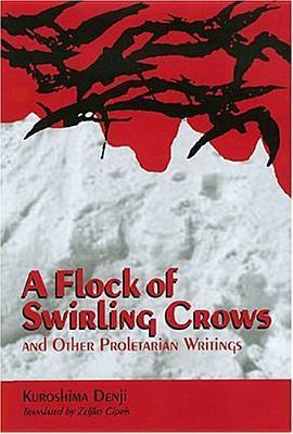 A Flock of Swirling Crows and Other Proletarian Writings Denji Kuroshima