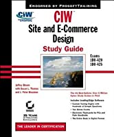 CIW: Site and E-Commerce Design Study Guide (Exams 1d0-420 and 1d0-425)