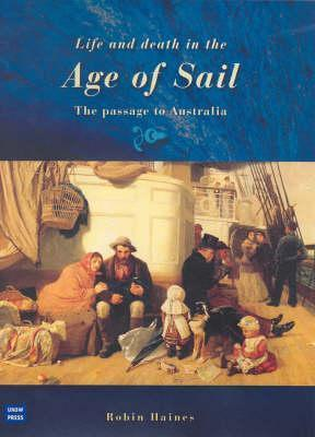 Life and Death in the Age of Sail: The Passage to Australia Robin F. Haines
