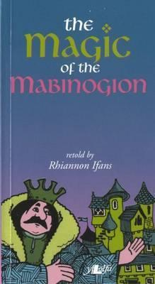 The Magic of the Mabinogion Rhiannon Ifans