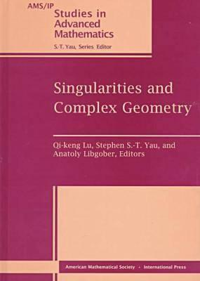 Singularities And Complex Geometry: Seminar On Singularities And Complex Geometry, June 15 20, 1994, Beijing, China Anatoly Libgober